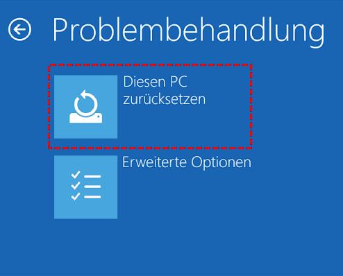 Fehlerbehebung > Diesen PC zurücksetzen